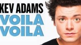 Kev Adams – Voilà Voilà, Replay du 11 Juin 2015