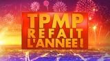 TPMP refait l'année Replay du 23 Juin 2017