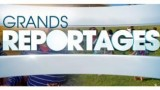 Grands Reportages, Replay du 09 Août 2015