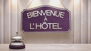 Bienvenue à l'hôtel, Replay du 26 Octobre 2015