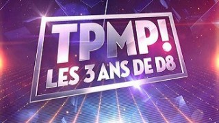 TPMP Les 3 ans de D8, Replay du 08 Octobre 2015