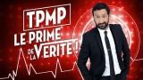TPMP Le prime de la vérité ! Vidéo du 14 Mars 2016