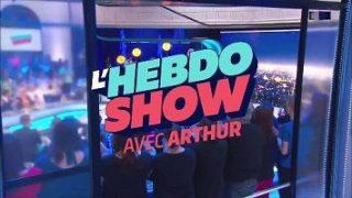 L'Hebdo Show avec Arthur, Vidéo du 13 Mai 2016