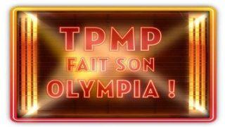 Touche pas à mon poste – Fait son Olympia, Vidéo du 19 Mai 2016