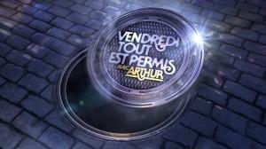 Vendredi Tout est permis avec Arthur Replay, Vidéo du 13 Janvier 2017