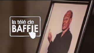 La télé de Baffie, Replay du 11 Février 2017