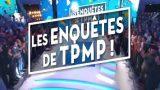 Les enquêtes de TPMP ! Replay du 29 Juin 2017