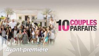 10 couples parfaits Replay – Episode 6, Vidéo du 10 Juillet 2017