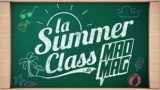 Summer Class du Mad Mag, Replay du 10 Juillet 2017