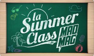 Summer Class du Mad Mag, Replay du 10 Juillet 2017