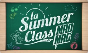 Summer Class du Mad Mag, Replay du 11 Juillet 2017