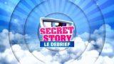 Secret Story 11 – Le Debrief, Vidéo du 20 Octobre 2017