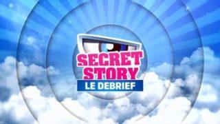 Secret Story 11 – Le Debrief, Vidéo du 03 Octobre 2017