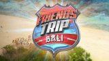 Friends Trip Saison 4 – Episode 40, Vidéo du 23 Février 2018