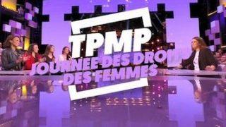 TPMP spécial femmes, Vidéo du 08 Mars 2018