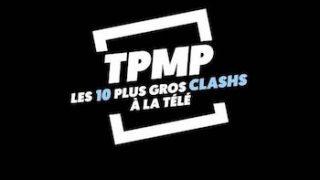 TPMP : les 10 plus gros clashs à la télé du 22 Février 2019